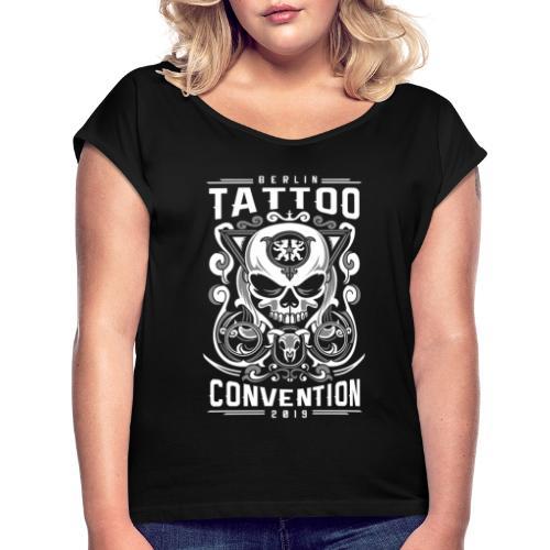 Tattoo Convention Berlin 2019 - Frauen T-Shirt mit gerollten Ärmeln