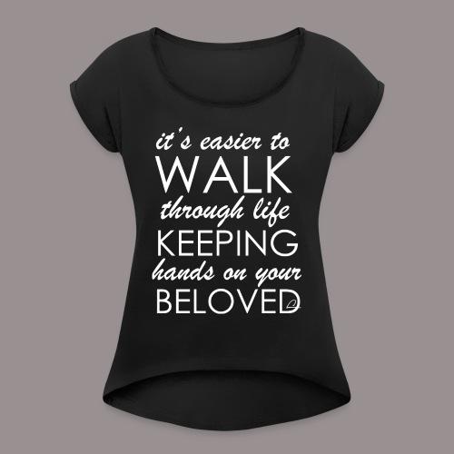 Rakkaus - Naisten T-paita, jossa rullatut hihat