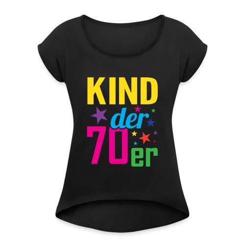 Kind der 70er - Frauen T-Shirt mit gerollten Ärmeln