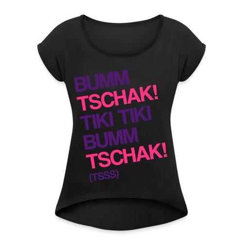 Bumm Tschak Tsss zweifarbig - Frauen T-Shirt mit gerollten Ärmeln