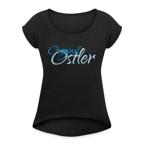 Original Ostler - Frauen T-Shirt mit gerollten Ärmeln