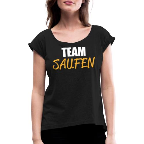 Team saufen Shirt - Frauen T-Shirt mit gerollten Ärmeln