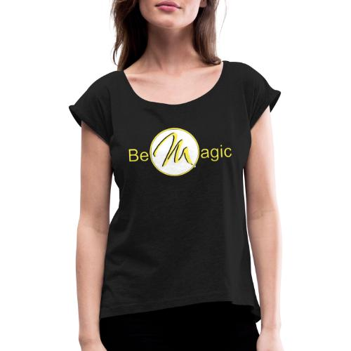 Magic Moments 2 Logos - Frauen T-Shirt mit gerollten Ärmeln