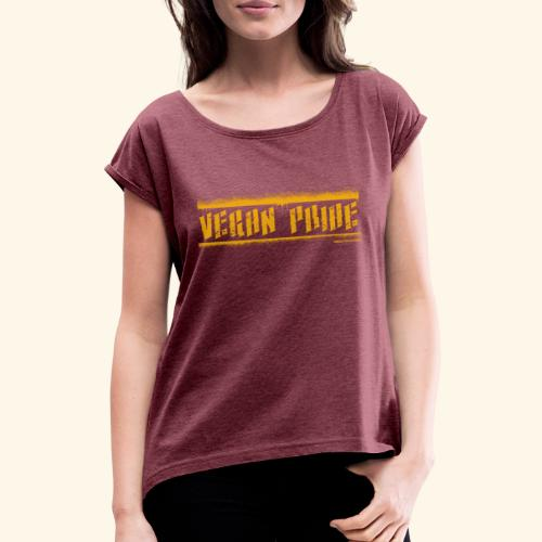 Vegan Pride - Women's T-Shirt with rolled up sleeves