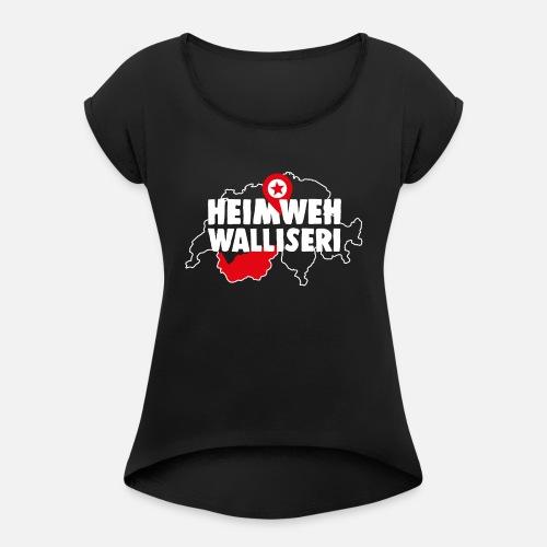 HEIMWEH WALLISERI - Frauen T-Shirt mit gerollten Ärmeln