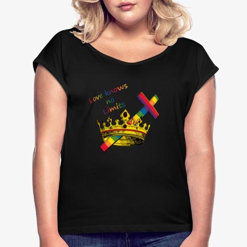 Love knows no limits KRONA - Pride - T-shirt med upprullade ärmar dam