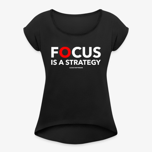 FOCUS - Frauen T-Shirt mit gerollten Ärmeln
