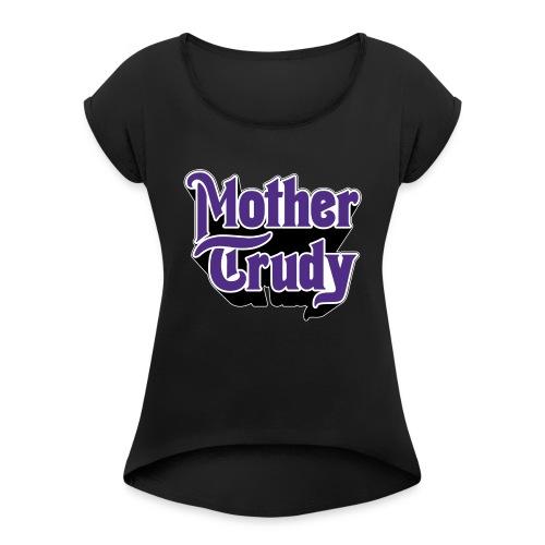 Mother Trudy - T-skjorte med rulleermer for kvinner