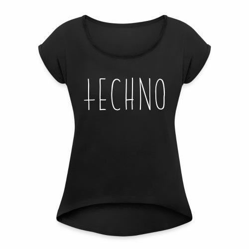 Techno Hand Schrift Text Kreuz Raver Party Musik - Frauen T-Shirt mit gerollten Ärmeln