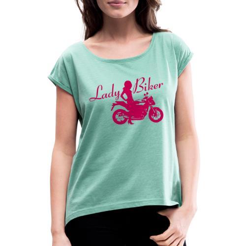 Lady Biker - Naked bike - Naisten T-paita, jossa rullatut hihat