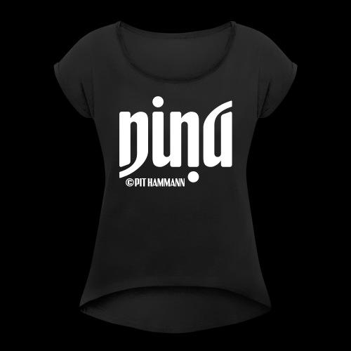 Ambigramm Nina 01 Pit Hammann - Frauen T-Shirt mit gerollten Ärmeln