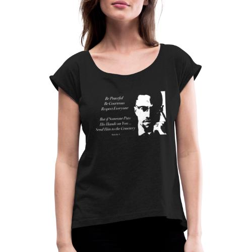 Malcolm X [#1] - Women's T-Shirt with rolled up sleeves