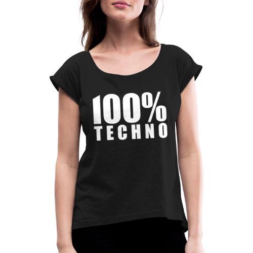 100% Techno Schriftzug Floorfreude Rave Festivals - Frauen T-Shirt mit gerollten Ärmeln