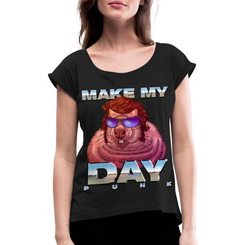 Make my Groundhog Day! - Frauen T-Shirt mit gerollten Ärmeln