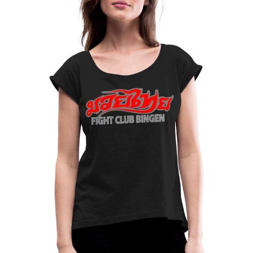 Fight Club Bingen - Frauen T-Shirt mit gerollten Ärmeln
