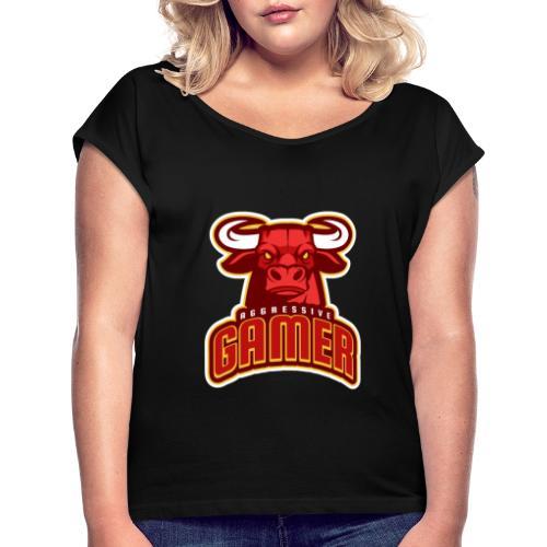 Agressive Gamer - T-shirt à manches retroussées Femme