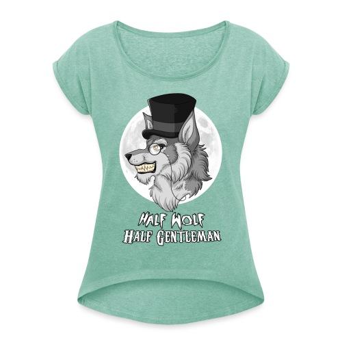 Half Wolf Half Gentleman - Koszulka damska z lekko podwiniętymi rękawami