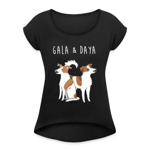 Gala und Daya shirt - Frauen T-Shirt mit gerollten Ärmeln