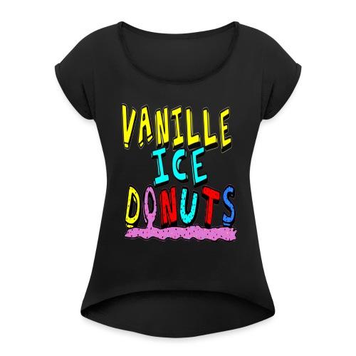 vanille eis donuts - Frauen T-Shirt mit gerollten Ärmeln