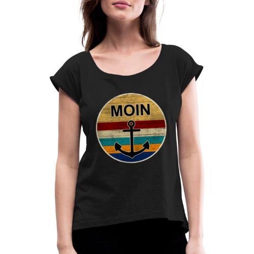 Moin Anker Retro - Frauen T-Shirt mit gerollten Ärmeln