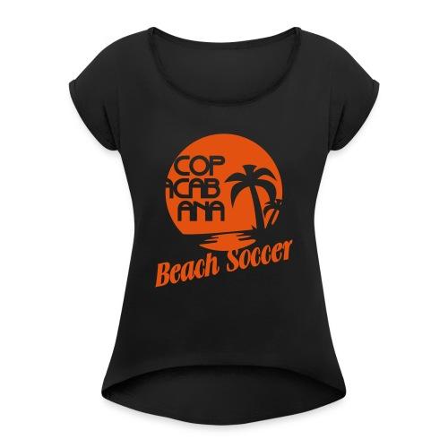 Copacabana Beach Soccer - Frauen T-Shirt mit gerollten Ärmeln