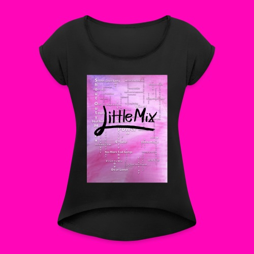 Little Mix success over the past 7 years - Women's T-Shirt with rolled up sleeves
