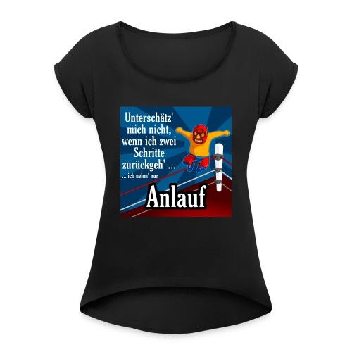 Anlauf - Frauen T-Shirt mit gerollten Ärmeln