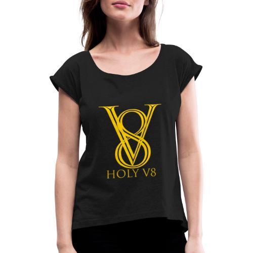 Holy V8 - Frauen T-Shirt mit gerollten Ärmeln