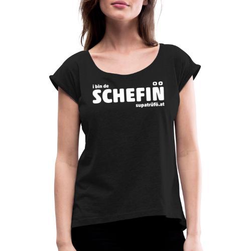 supatrüfö SCHEFIN - Frauen T-Shirt mit gerollten Ärmeln