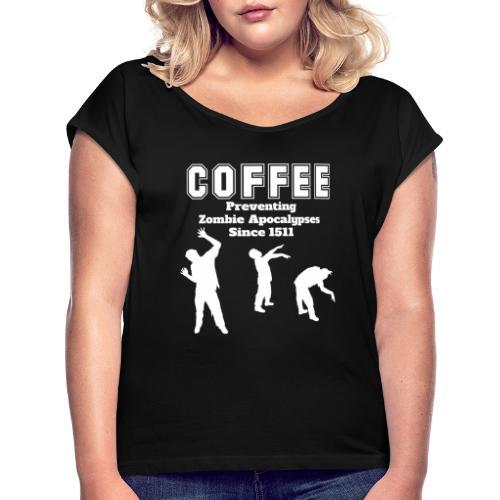 Coffee Apocalypse - Frauen T-Shirt mit gerollten Ärmeln