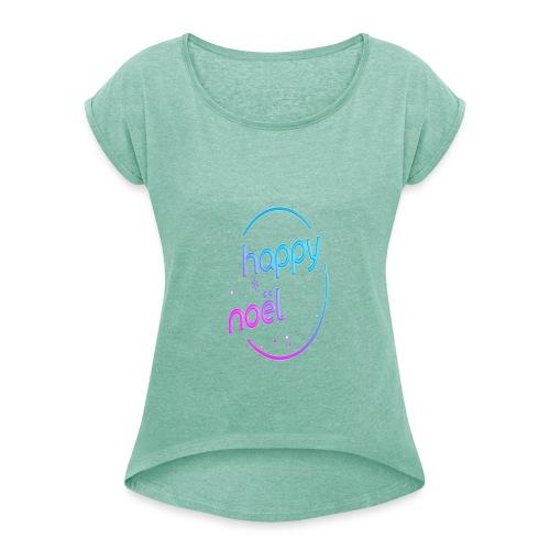 happy noel - T-shirt à manches retroussées Femme