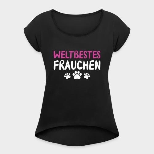 Weltbestes Frauchen Hundeliebe Hund - Frauen T-Shirt mit gerollten Ärmeln