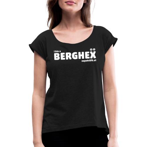 supatrüfö BERGHEX - Frauen T-Shirt mit gerollten Ärmeln