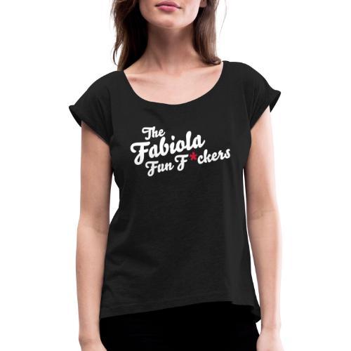 La Fabiola Fun F * ckers - T-shirt à manches retroussées Femme