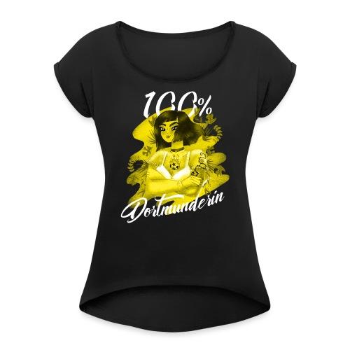 100% Dortmunderin - Frauen T-Shirt mit gerollten Ärmeln
