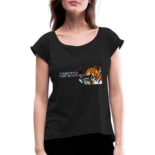 Wear the Sisterhood - Women's T-Shirt with rolled up sleeves
