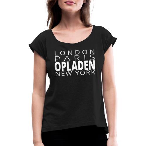 Opladen City I - Frauen T-Shirt mit gerollten Ärmeln