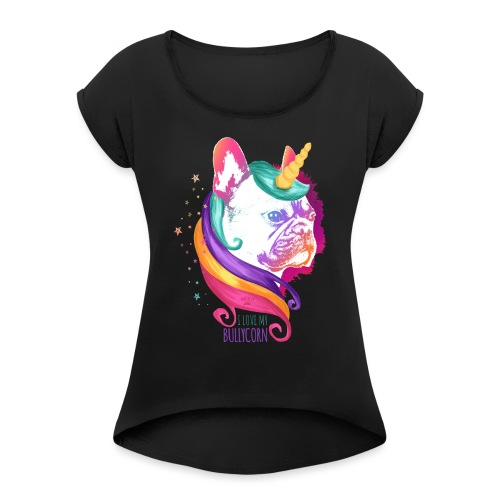 I love my Bullycorn - Französosche Bulldogge - Frauen T-Shirt mit gerollten Ärmeln