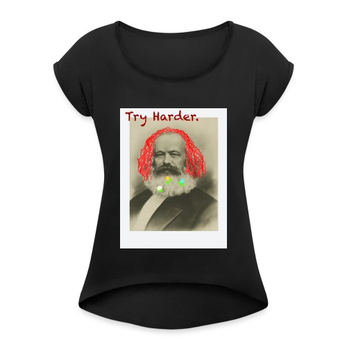 Try Harder, Comrade! - Women's T-Shirt with rolled up sleeves
