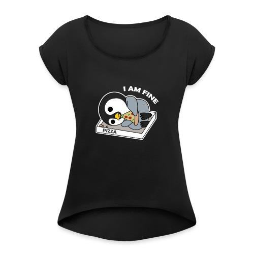 Pizza Pinguin Ich Bin Ok - Frauen T-Shirt mit gerollten Ärmeln