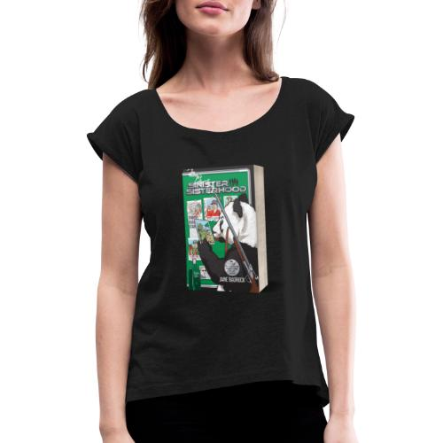 Sinister Sisterhood Cover - Women's T-Shirt with rolled up sleeves