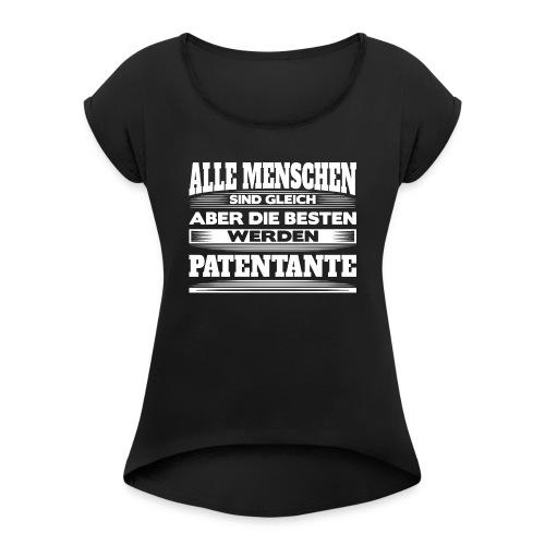 Die besten werden Patentante - Frauen T-Shirt mit gerollten Ärmeln