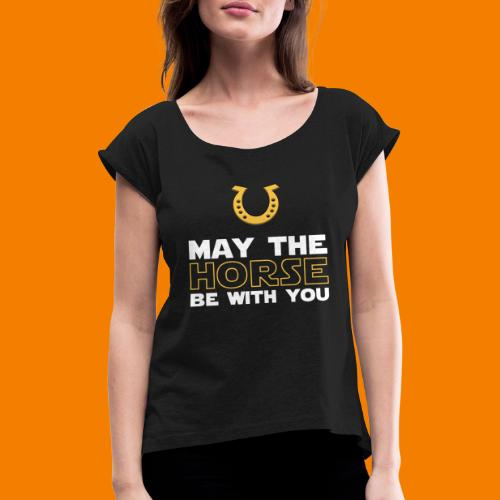 May the horse be with you - T-shirt med upprullade ärmar dam