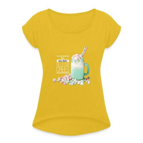 la cosa mas dulce - Camiseta con manga enrollada mujer