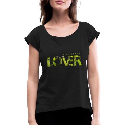 Stay Green Lover - Maglietta da donna con risvolti