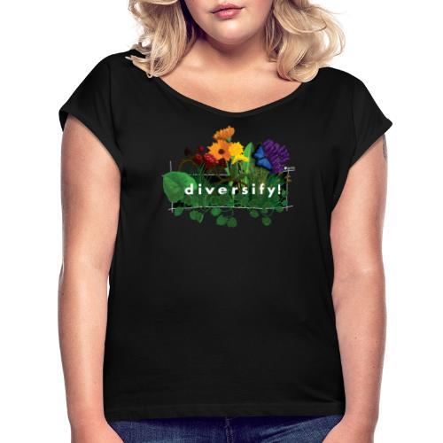 diversify! - Frauen T-Shirt mit gerollten Ärmeln