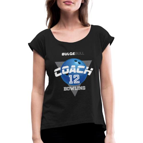 bulgebull bowling - Women's T-Shirt with rolled up sleeves