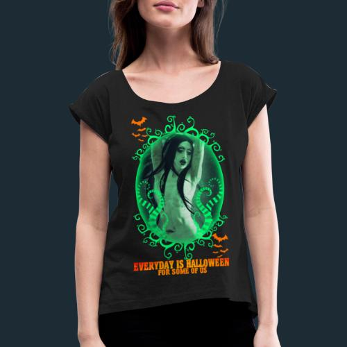 Halloween Everyday - Women's T-Shirt with rolled up sleeves