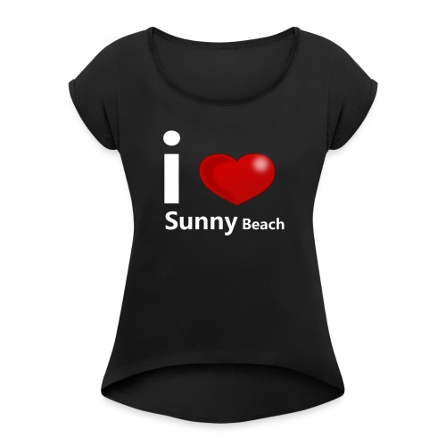 I love Sunny Beach 2 (white print) - Women's T-Shirt with rolled up sleeves