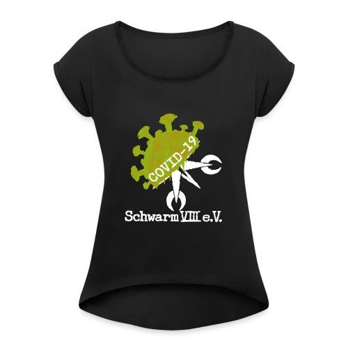 Schwarm VIII e.V. Covid19 weiß - Frauen T-Shirt mit gerollten Ärmeln